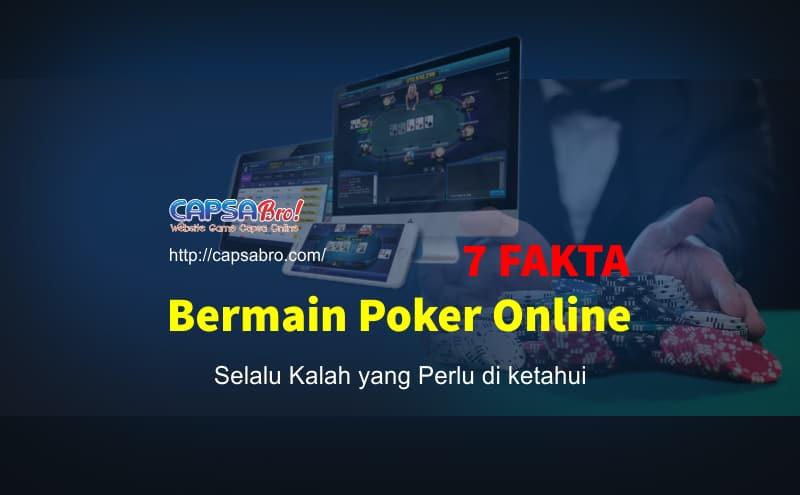 7 FAKTA Bermain Poker Online Selalu Kalah yang Perlu di ketahui