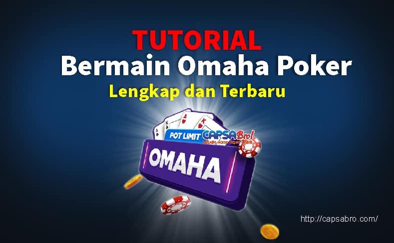 Tutorial Bermain Omaha Poker Game Online Lengkap Terbaru